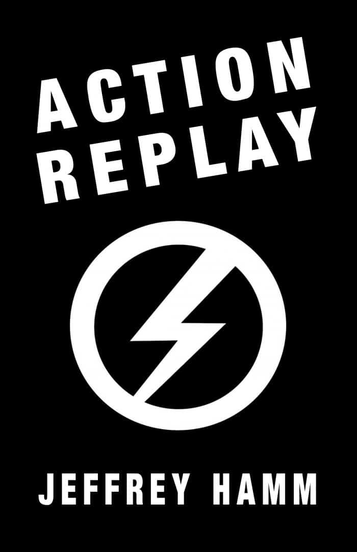 Action Replay - Jeffrey Hamm