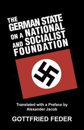 The German State on a National and Socialist Foundation - Gottfried Feder